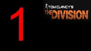 The Division walkthrough part 1 gameplay Gameplay developers Walkthrough lets play