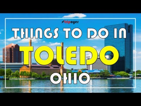 Things to do in Toledo Ohio - 15 Best Fun Things to do