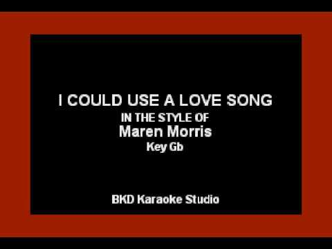 I Could Use A Love Song (In the Style of Maren Morris) (Karaoke with Lyrics)