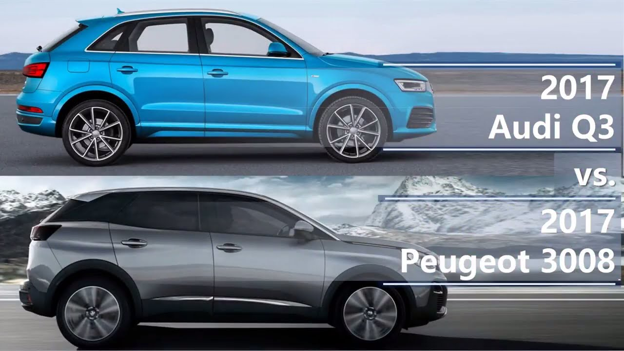 2017 audi q3 vs 2017 peugeot 3008 technical comparison. Black Bedroom Furniture Sets. Home Design Ideas