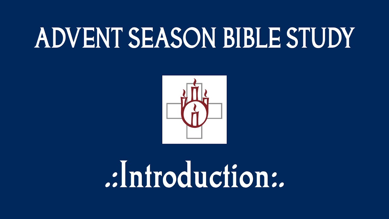 Advent Bible Study: Introduction