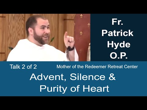 Purity of Heart & Prayer - Cassian & Isaac - Advent Reflection - Fr. Patrick Hyde - 2 of 2