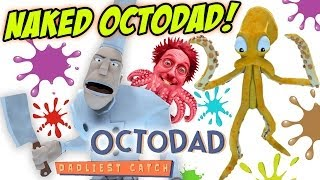 Repeat youtube video OctoDad: Dadliest Catch Part 6: NAKED OCTOPUS! (PC Face Cam Commentary)