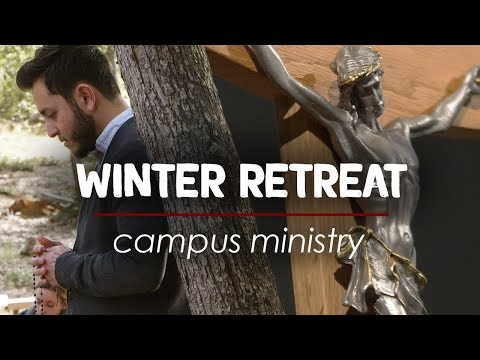 Campus Ministry: Winter Retreat | Student Life