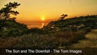 Watch Torn Images The Sun And The Downfall video