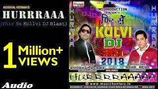 HURRAA | Phir Se Kullvi DJ Blast 2018 By Kushal Verma | Gian Negi | Music HunterZ