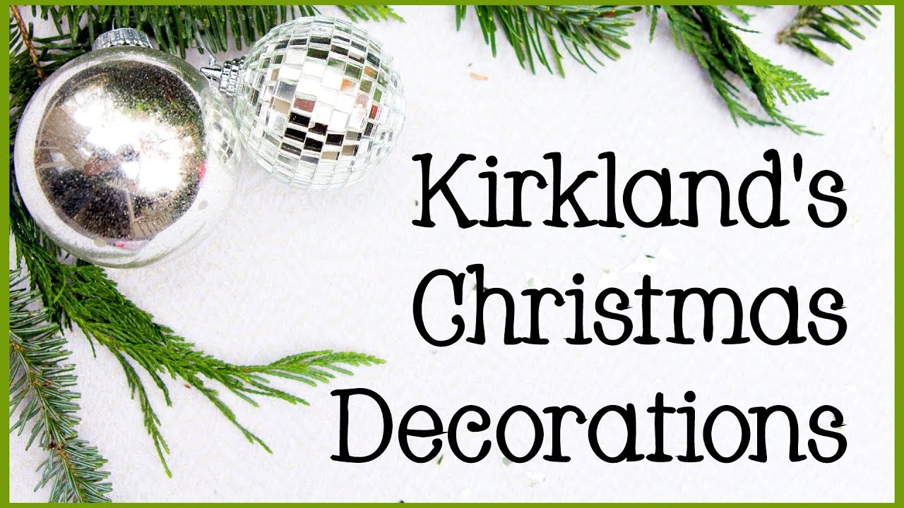 Kirkland\'s Christmas Decorations 2018 | Shop with Me! - YouTube