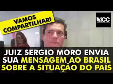 SÉRGIO MORO MANDA RECADO PARA O BRASIL