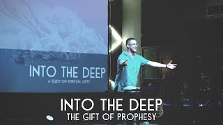 Into The Deep - The Gift of Prophecy