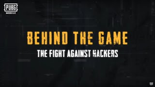 PUBG MOBILE - Behind The Game - The Fight Against Hackers