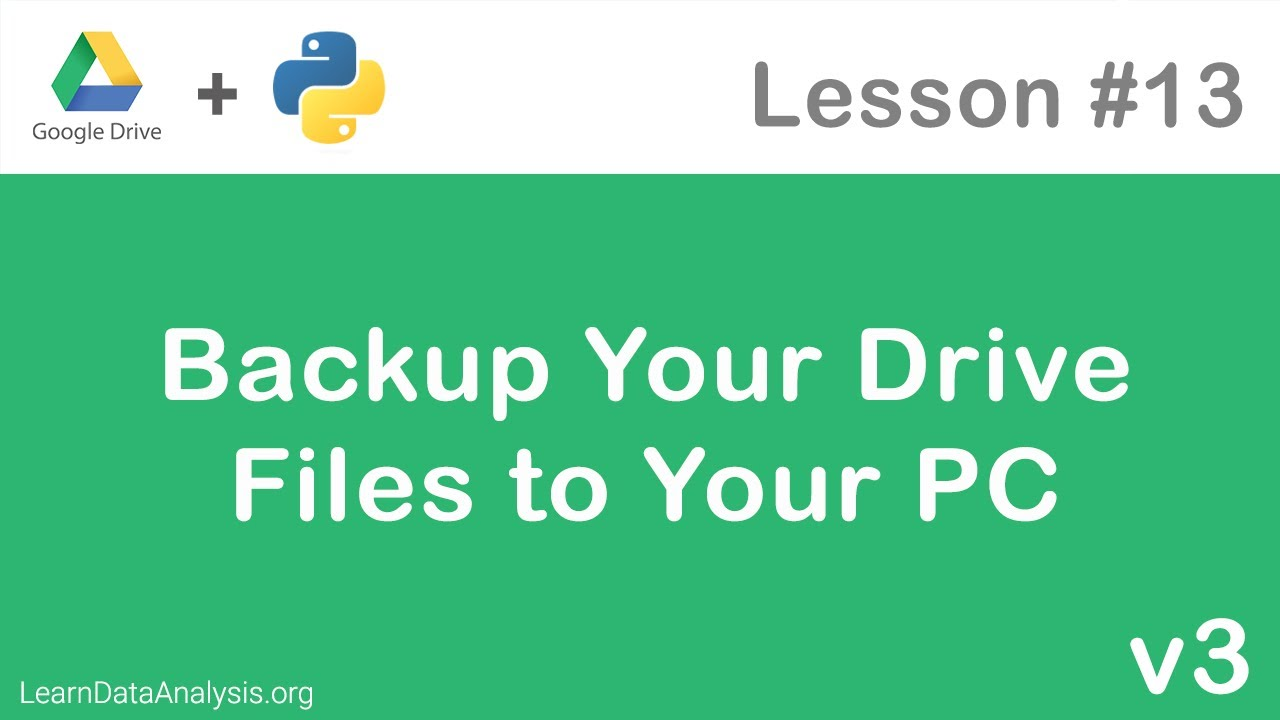 Google Drive API in Python | Automate Backing Up Your Google Drive Files