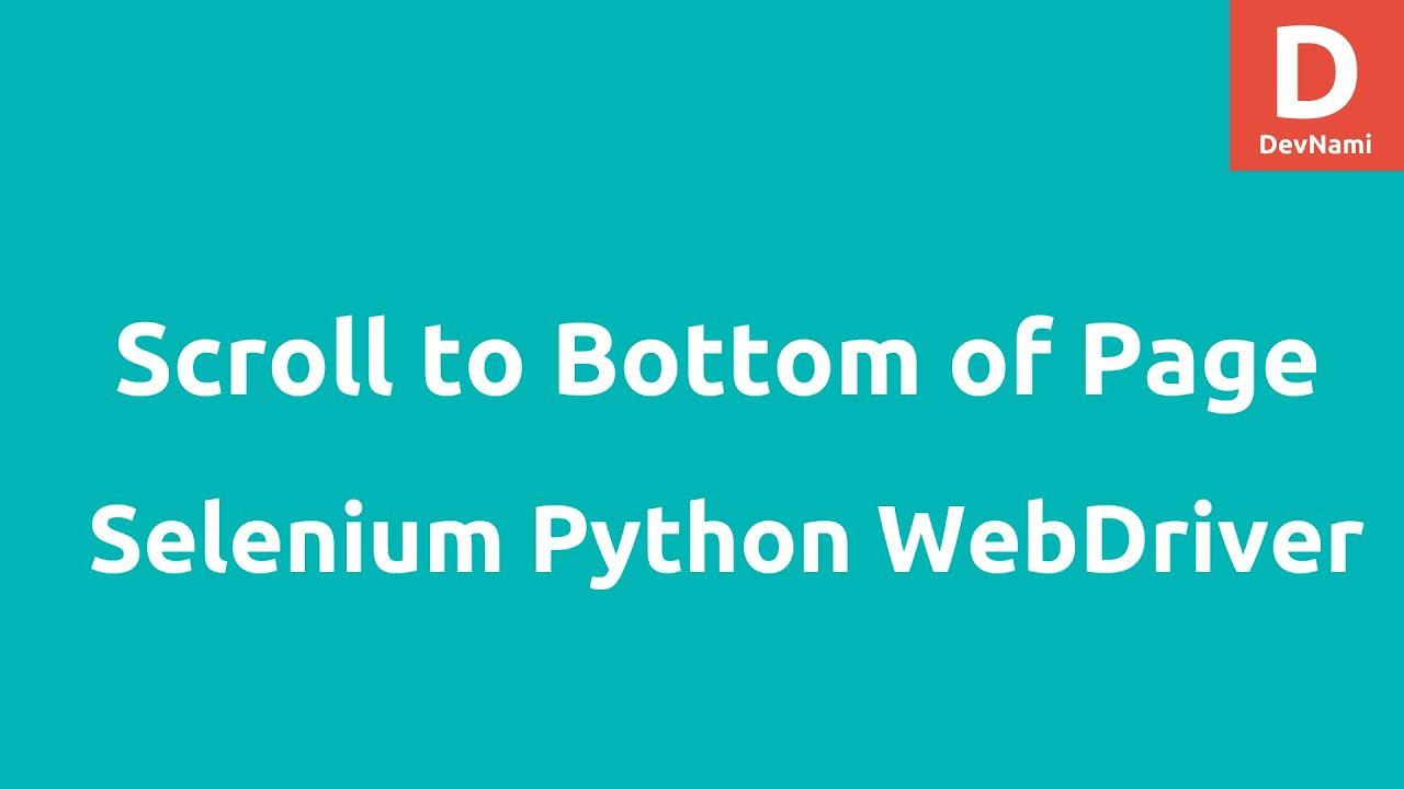 Python Selenium WebDriver Scroll Down Page