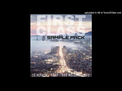 First Class Sample Pack 2016 - 25 Melody Loops for HipHop/Rap/Trap & R&B