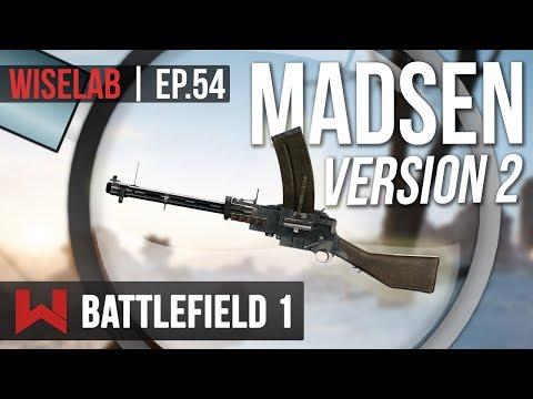 WISELAB : LE NOUVEAU MADSEN | Battlefield 1
