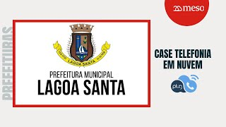 Case: telefonia em nuvem na Pref. de Lagoa Santa