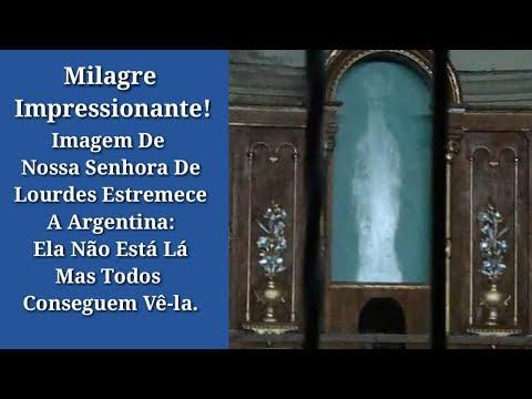MILAGRE! Imagem de Nossa Lourdes Estremece A Argentina!