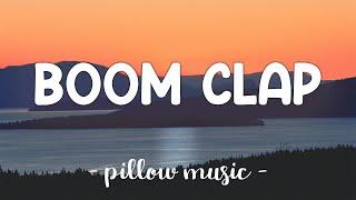 Boom Clap - Charli XCX (Lyrics) 🎵