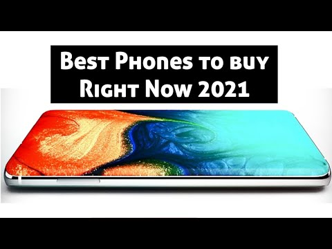 Best Phones to buy Right Now in 2021