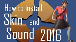How to install Skin and Sound in TF2 (Femscout) 2016