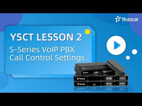 YSCT Lesson 2: S-Series VoIP PBX Call Control Settings (2020)