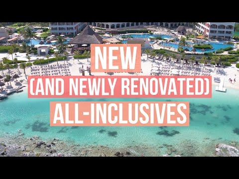 New (and Newly Renovated) All-Inclusive Resorts You Need to Visit in 2017