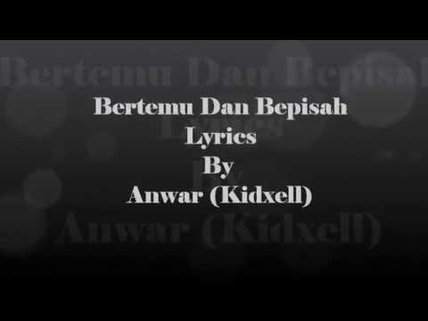 Bertemu dan Berpisah Lyrics  - KidX3ll