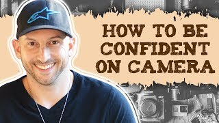 How To Be Comfortable On Camera- 7 Tips To Be More Confident On Camera