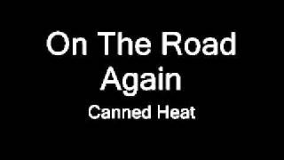 Download On The Road Again - Canned Heat MP3 song and Music Video
