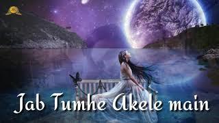 Jab Tumhe Akele Main Meri Yaad Aayegi || Very Sad Song Whatsapp Status Video 2018 ||