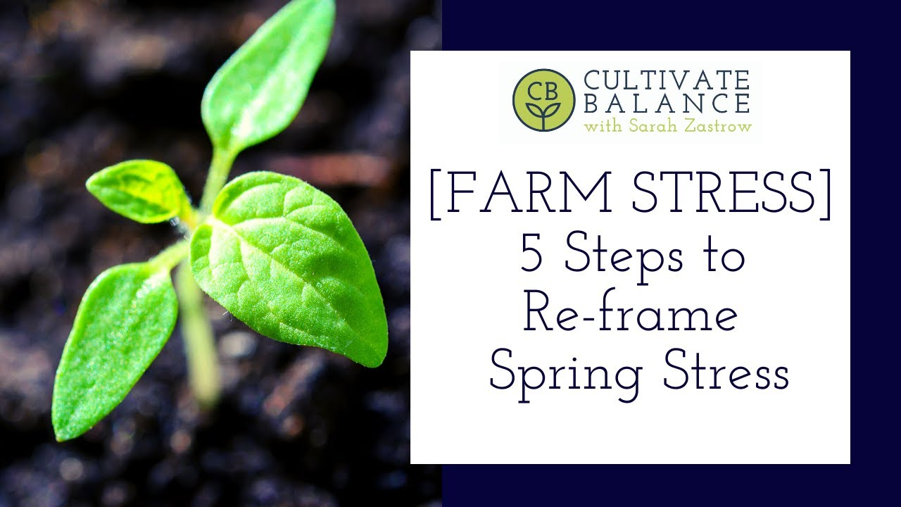 5 Steps to Re-frame Spring Stress on Your Farm