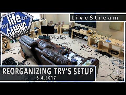 Reorganizing Try's Setup (w/GameSack & Voultar) 5.4.2017 :: LiveStream - Reorganizing Try's Setup (w/GameSack & Voultar) 5.4.2017 :: LiveStream