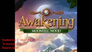 "Awakening II: Moonfell Wood // ""A Journey Begins"""