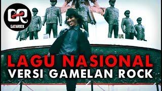 Lagu Nasional Versi Gamelan Rock - Gafarock feat. Gamelawan