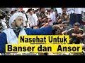NASEHAT UNTUK BANSER DAN ANSOR   HABIB TAUFIQ ASSEGAF
