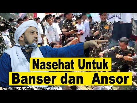 NASEHAT UNTUK BANSER DAN ANSOR | HABIB TAUFIQ ASSEGAF
