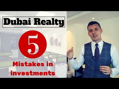 Dubai Real Estate: 5 mistakes in investments.