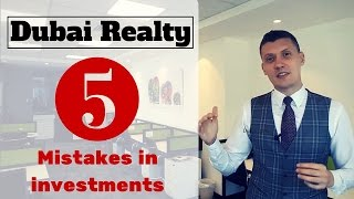 Dubai Real Estate: 5 mistakes in investments.<