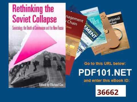 Rethinking the Soviet Collapse Sovietology, the Death of Communism and the New Russia