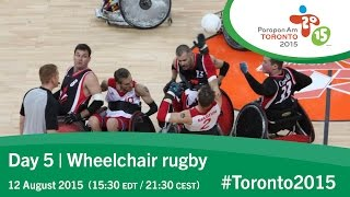 Day 5 | Wheelchair rugby | Toronto 2015 Parapan American Games
