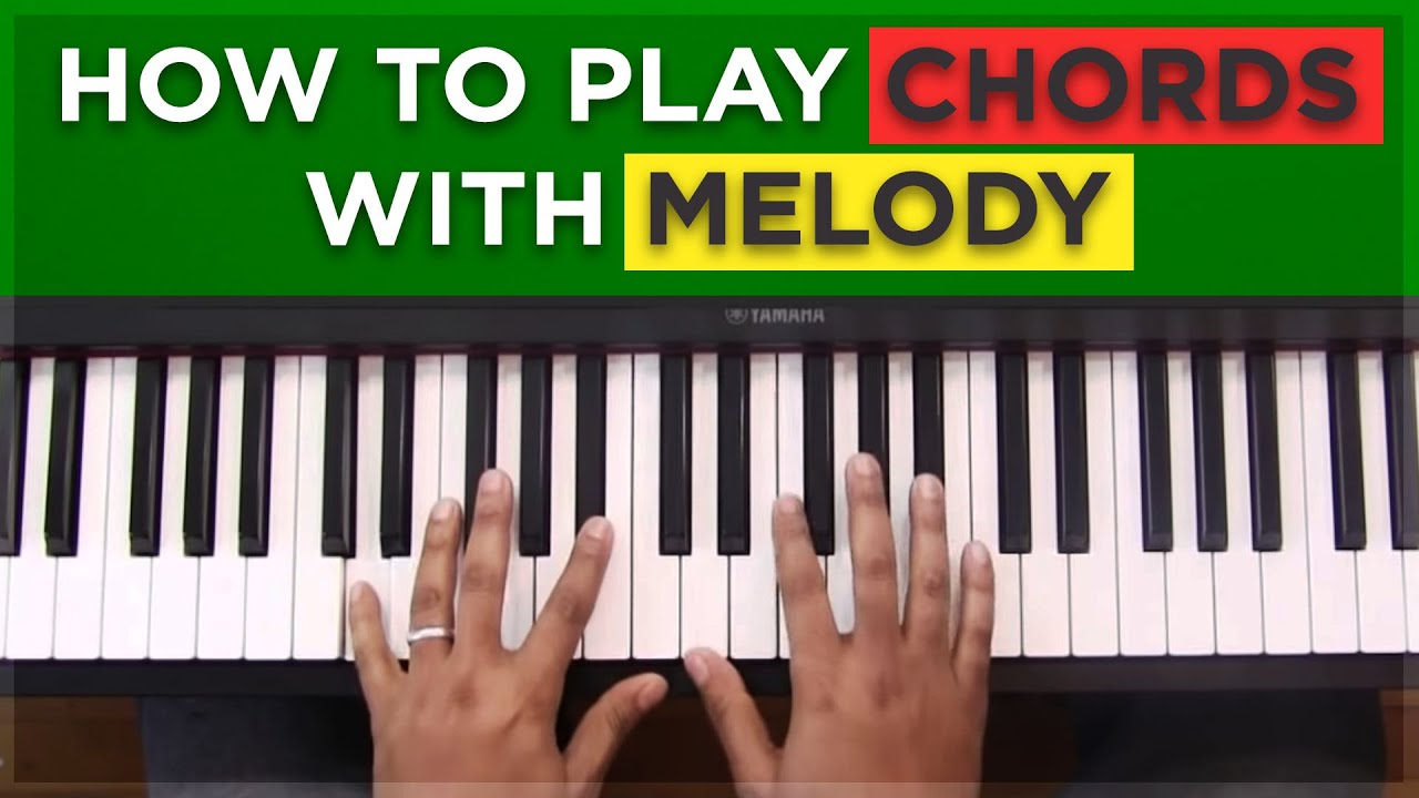 How To Play Piano Melodically