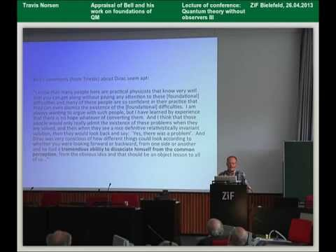 Travis Norsen - Appraisal of Bell and his work on foundations of Quantum Mechanics