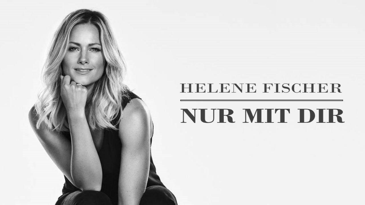 Helene Fischer Nur Mit Dir Pianobegleitung Text Youtube