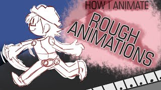 [HOW I ANIMATE] ROUGH ANIMATION