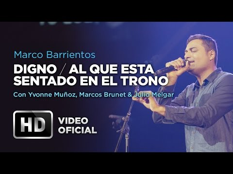 #Digno #AlQueEstaSentado - Marco Barrientos Ft. Yvonne Muñoz, Marcos Brunet & Julio Melgar