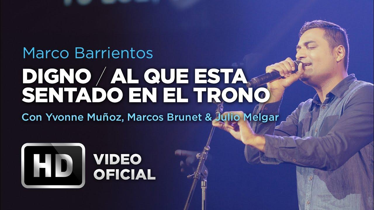 Digno #AlQueEstaSentado - Marco Barrientos Ft. Yvonne Muñoz, Marcos ...
