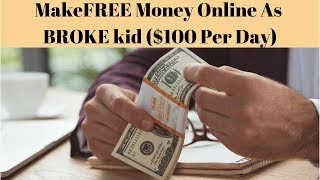 Make free money online as broke kid ($100 per day) | how to $100 a day super affiliate system