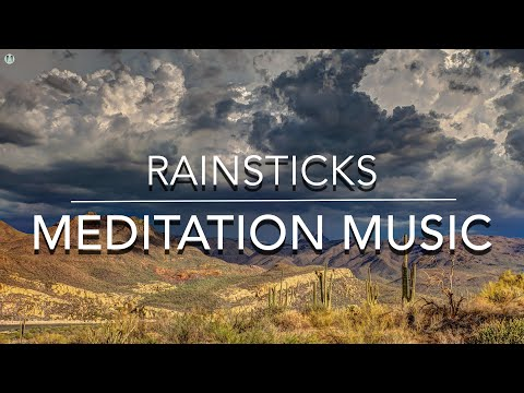 Rainstick's Meditation Music - 16 min. of Deep Relaxation of the body & mind