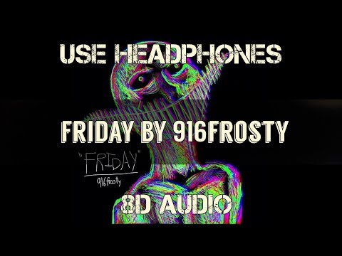 916frosty---friday-(8d-audio---use-headphones)