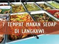 7 Tempat Makan Sedap Di Langkawi ~ Jejak Cuti RF