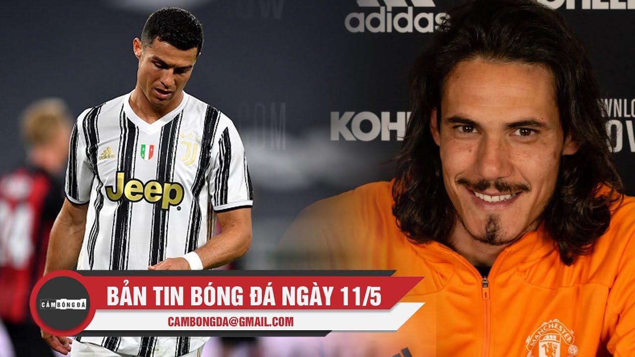 Bản tin Bóng đá ngày 11/5 | Cavani gia hạn HĐ với Man Utd; Juventus có thể bị cấm dự Serie A
